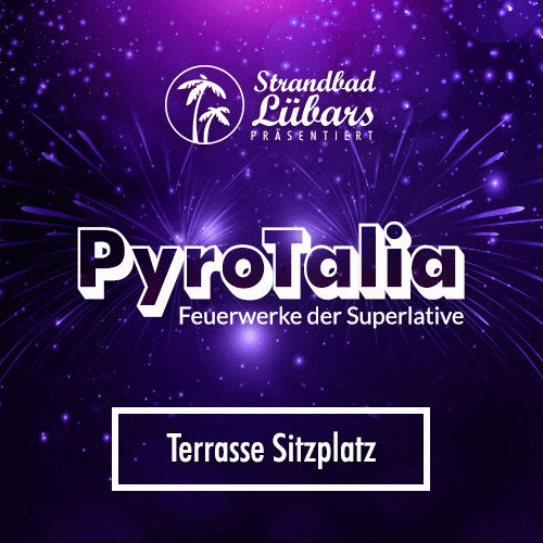 PyroTalia - Ticket // Strandbad Lübars (Sitzplatz Terrasse, 1 Person) 17. August 2019