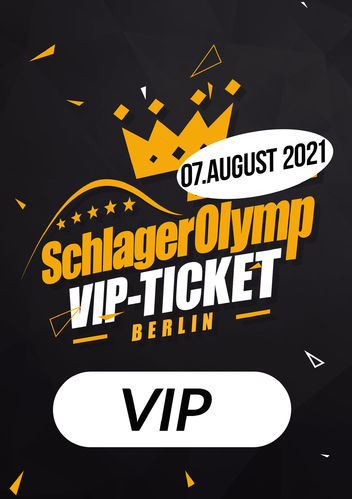 SchlagerOlymp Berlin 2021 // limitiertes VIP-Ticket // 07.August 2021